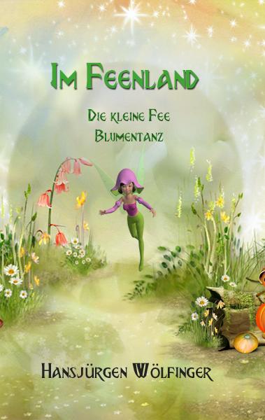 Book Cover: Im Feenland - Die kleien Fee Blumentanz (E-Book)