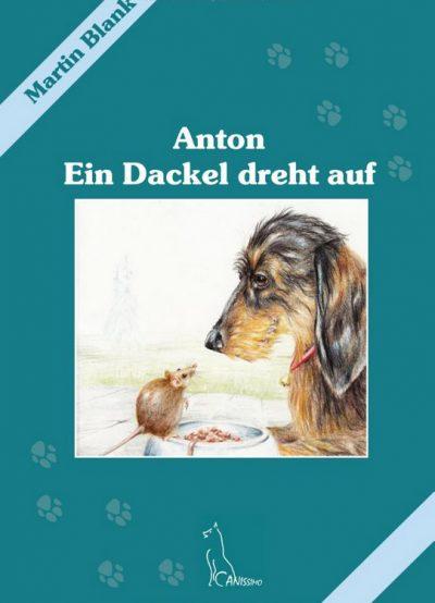 Book Cover: Anton - Ein Dackel dreht auf (Canissimo)