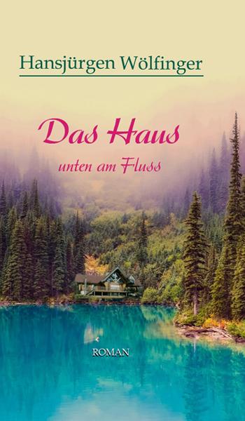"""Book Cover: """"Das Haus unten am Fluss"""""""