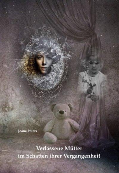 Book Cover: Verlassene Mütter im Schatten ihrer Vergangenheit
