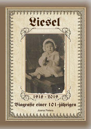Book Cover: Liesel - Biografie einer 101-Jährigen